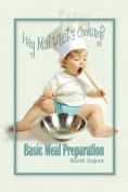Hey Ma! What's Cooking? Basic Meal Preparation