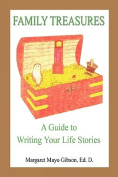 Family Treasures - A Guide to Writing Your Life Stories