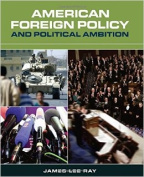 American Foreign Policy and Political Ambition + Issues for Debate in American Foreign Policy Package