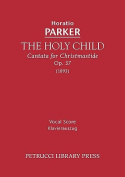 The Holy Child, Op. 37 - Vocal Score