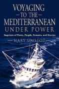 Voyaging to the Mediterranean Under Power