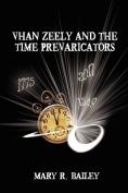 Vhan Zeely and the Time Prevaricators