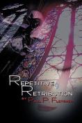 Repetitive Retribution