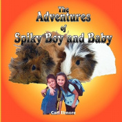 The Adventures of Spikey Boy and Baby