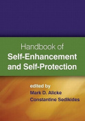 Handbook of Self-Enhancement and Self-Protection