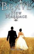 Brave New Marriage