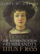 THE Authentication of Rembrandt's Titus F 1655