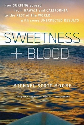 Sweetness and Blood: How Surfing Spread from Hawaii and California to the Rest