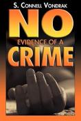 No Evidence of a Crime