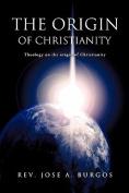 The Origin of Christianity