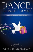 Dance, God's Gift to You!