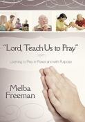 """Lord, Teach Us to Pray"""