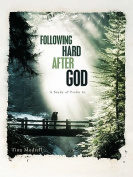Following Hard After God