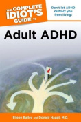 The Complete Idiot's Guide to Adult ADHD