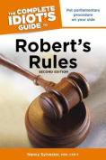The Complete Idiot's Guide to Robert's Rules (Complete Idiot's Guides
