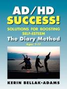 Ad/HD Success! Solutions for Boosting Self-Esteem