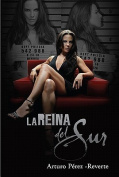La Reina del Sur = The Queen of the South [Spanish]