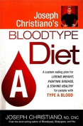 Joseph Christiano's Bloodtype Diet, Type A