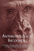 Anthropologica Incognita