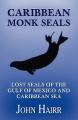 Caribbean Monk Seals