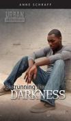 Outrunning the Darkness (Urban Underground