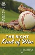 The Saddleback Educational Publishing 9781616513115 Right Kind of Win - 2011
