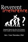 Reverent Irreverence