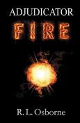 Adjudicator: Fire