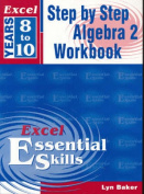 Excel Step by Step Algebra 2: A Step-by-Step Algebra 2 Workbook