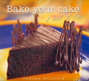 Bake Your Cake and Eat it Too!