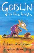 Goblin in the Bush