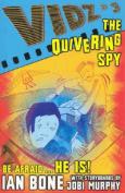 The Quivering Spy (Vidz S.)