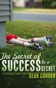The Secret of Success is a Secret