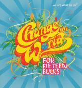 Change the World for Fifteen Bucks