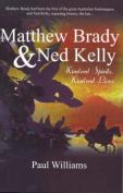 Matthew Brady and Ned Kelly