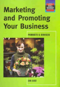Marketing and Promoting Your Business, Products and Services
