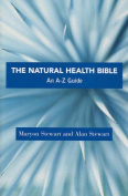 The Natural Health Bible : an A-Z Guide