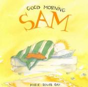 Good Morning, Sam (Sam books)