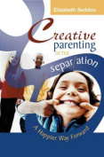 Creative Parenting After Separation