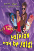 It's True! Fashion Can be Fatal (9)