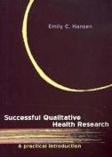 Successful Qualitative Health Research