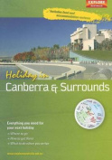 Holiday in Canberra and Surrounds 1st ed