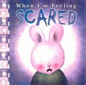 When I'm Feeling Scared