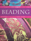 Beading (Instant Experts S.)