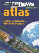Behind the News Primary Atlas Skills and Activities Blackline Masters