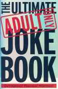 Ultimate Adults Only Joke Book