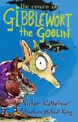 The Return of Gibblewort the Goblin