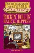 Rockin', Rollin', Hair and Hippies