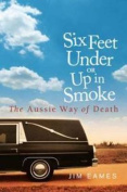 Six Feet Under or Up in Smoke