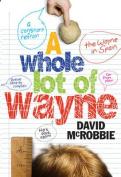 A Whole Lot of Wayne